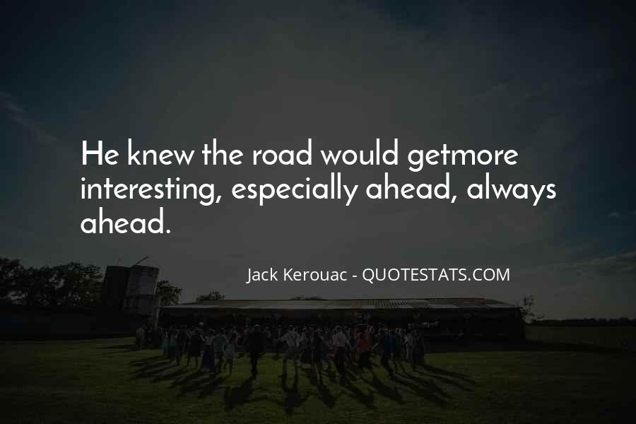 Quotes About Road Ahead #1210339