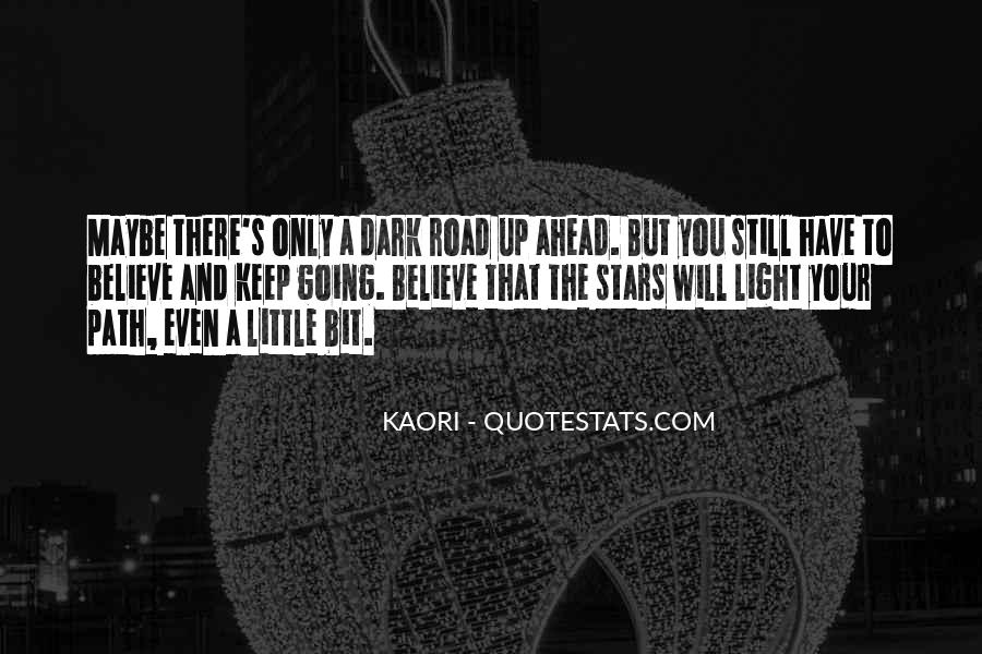 Quotes About Road Ahead #1278369