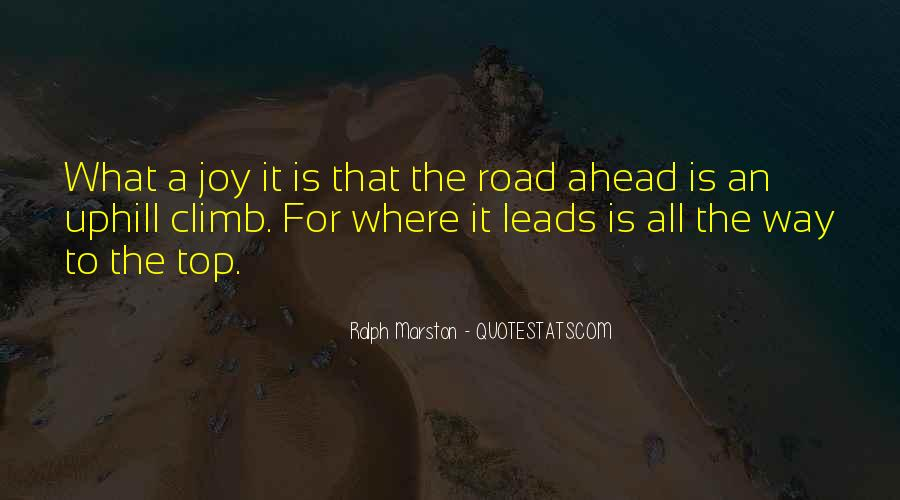 Quotes About Road Ahead #1425294