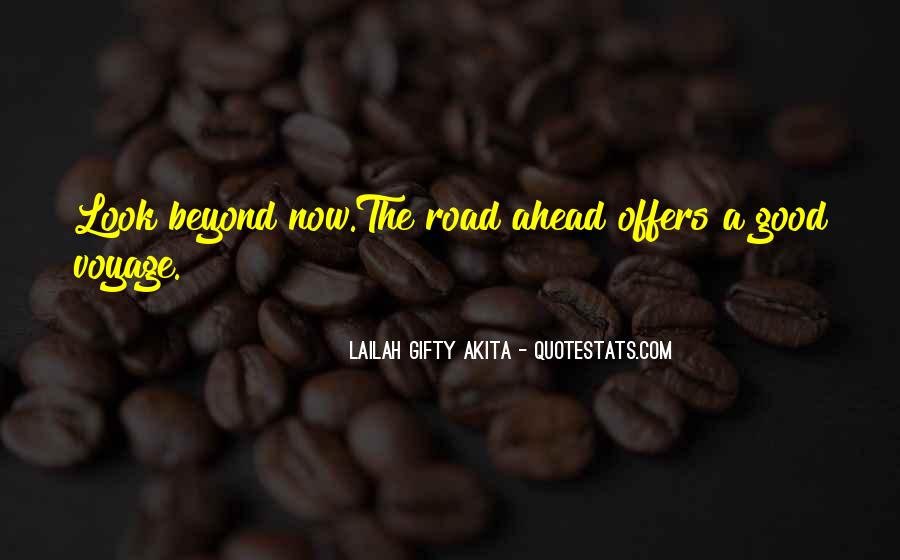 Quotes About Road Ahead #1454486