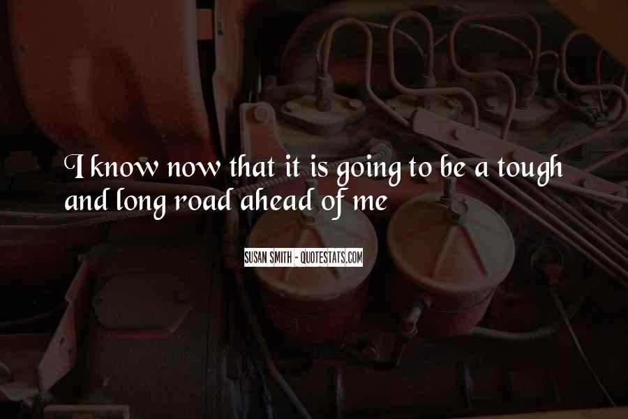 Quotes About Road Ahead #1467025