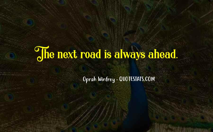 Quotes About Road Ahead #598234
