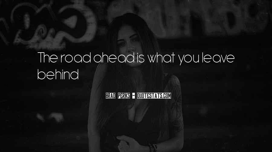 Quotes About Road Ahead #989287
