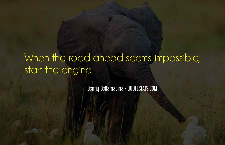 Quotes About Road Ahead #997716