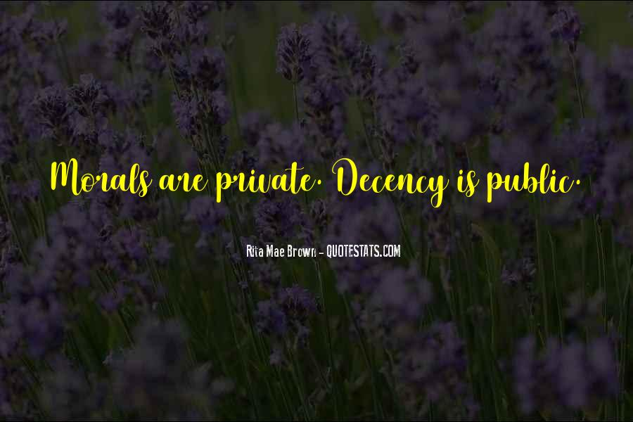 Quotes About Morals And Decency #457470