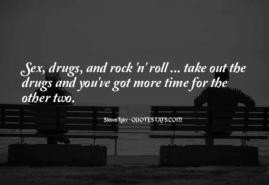Quotes About Sex Drugs And Rock And Roll #428616