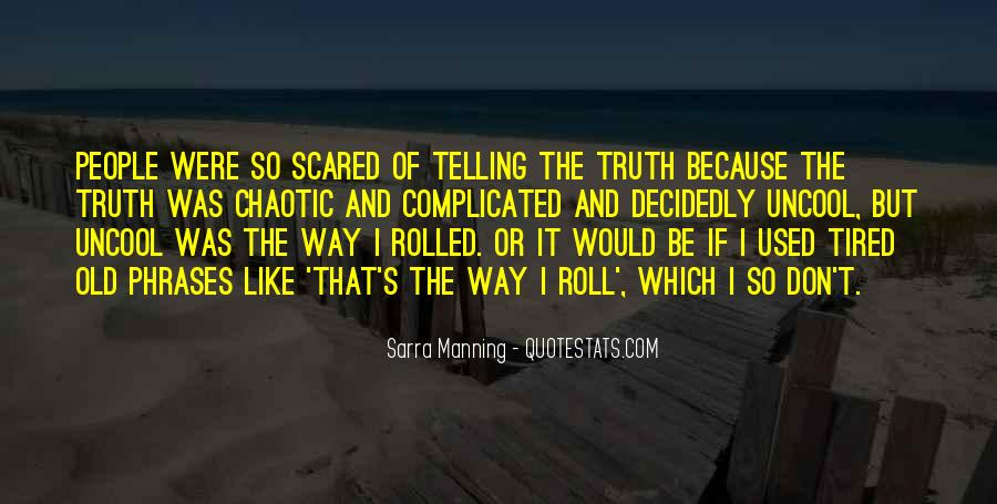 Quotes About Telling Someone You Don't Like Them #370831