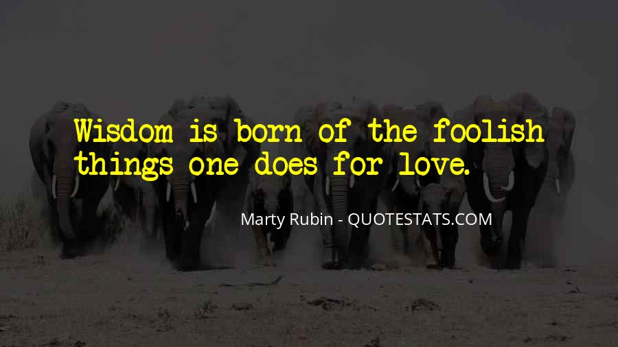 Quotes About The Foolishness Of Love #1180076