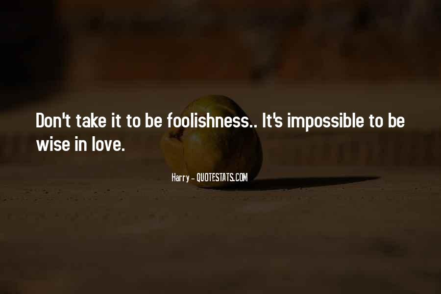 Quotes About The Foolishness Of Love #1299311