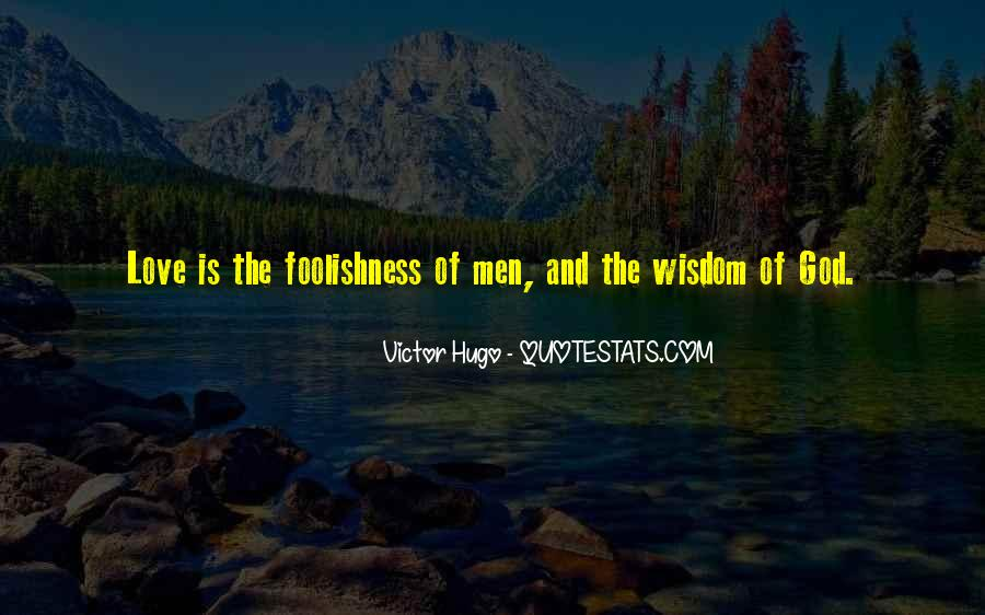 Quotes About The Foolishness Of Love #313998