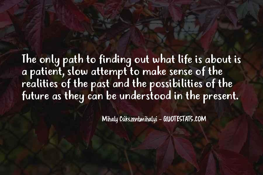 Quotes About Finding Path In Life #1597523