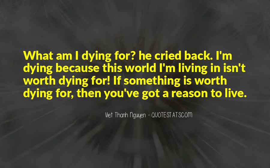 Quotes About Something To Live For #147290