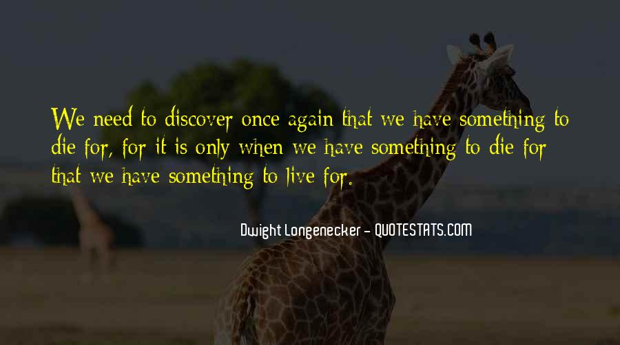 Quotes About Something To Live For #15704