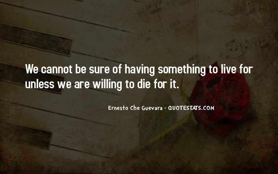 Quotes About Something To Live For #338743