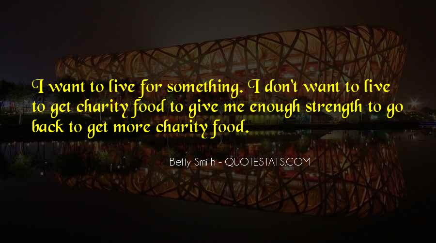 Quotes About Something To Live For #381156