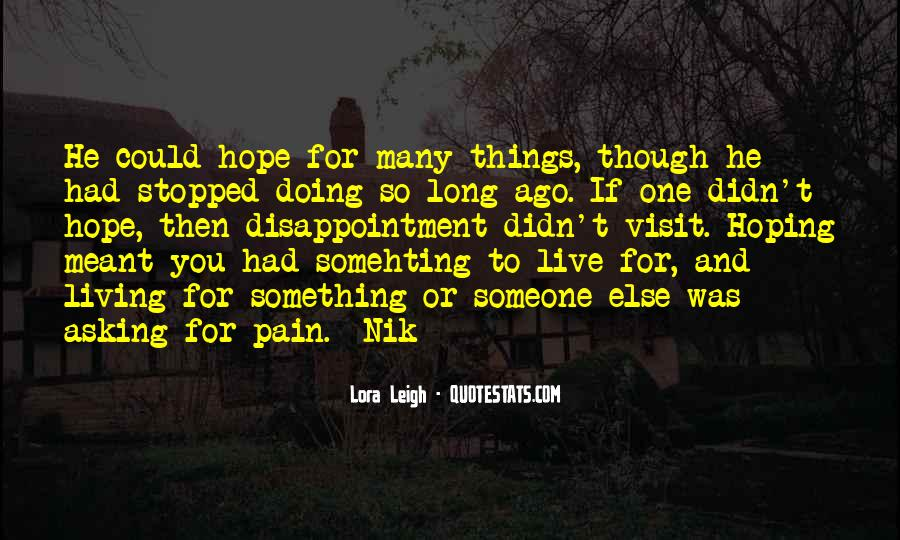 Quotes About Something To Live For #586486