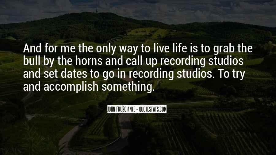 Quotes About Something To Live For #592433