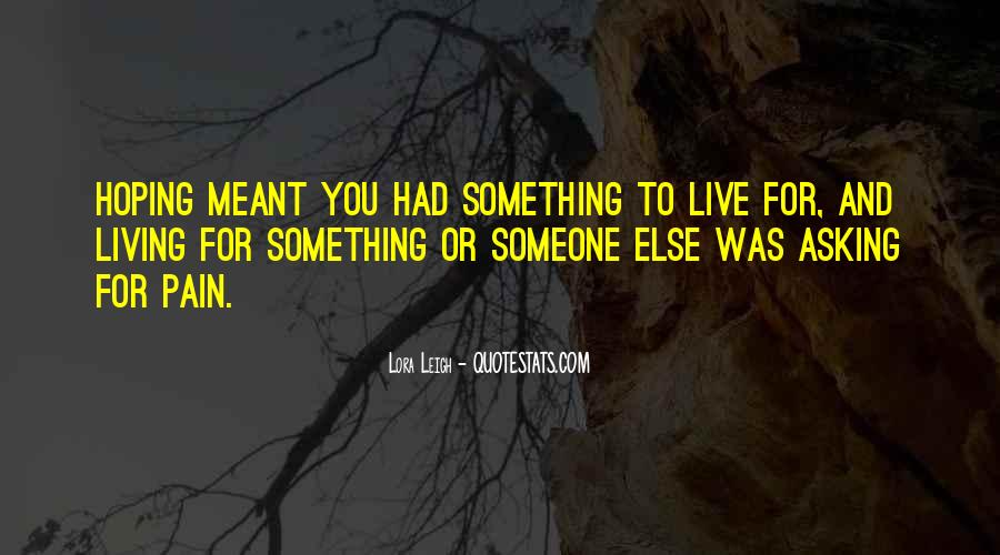 Quotes About Something To Live For #650008