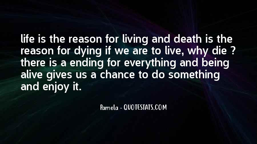 Quotes About Something To Live For #675419