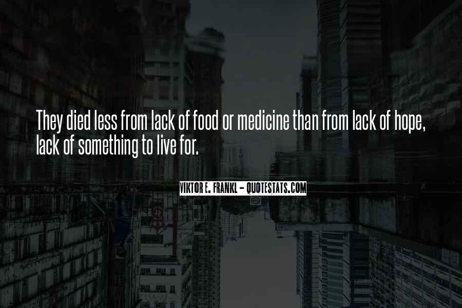 Quotes About Something To Live For #713349