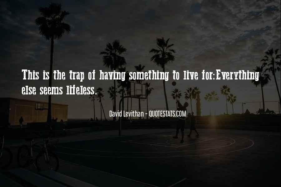 Quotes About Something To Live For #720279