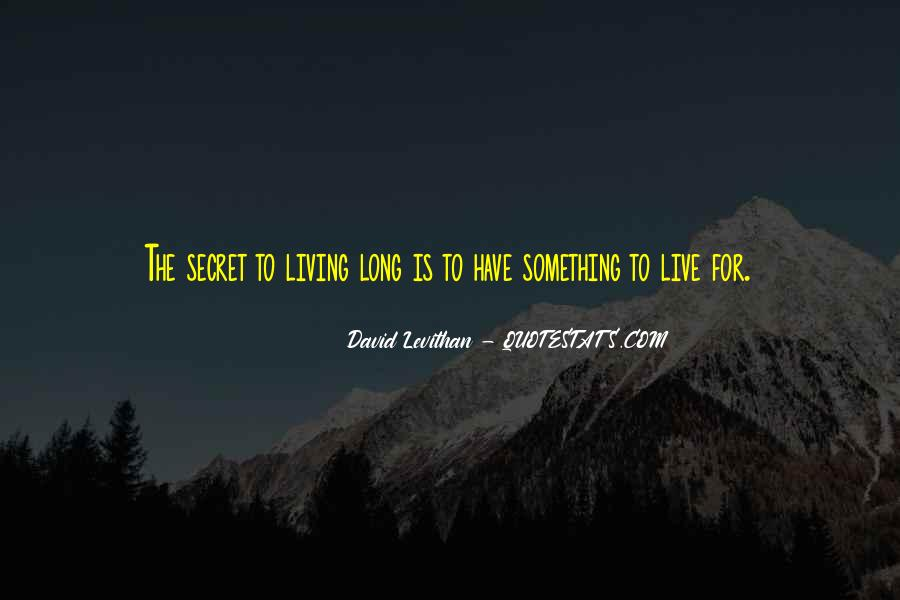 Quotes About Something To Live For #85556