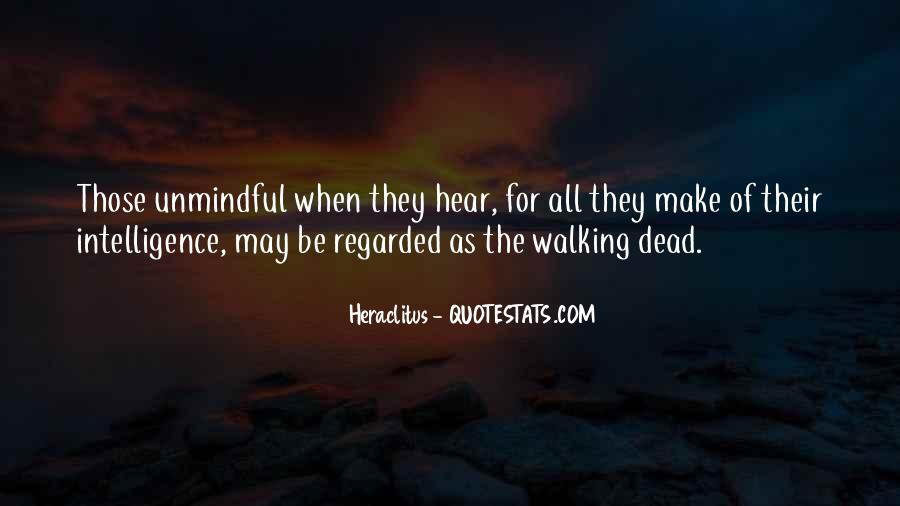 Quotes About Unmindful #106350