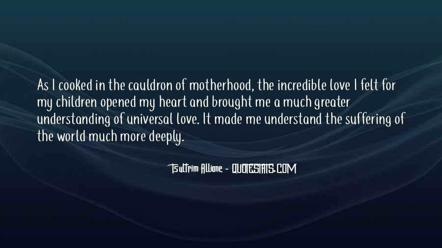 Quotes About Love And Motherhood #1003242