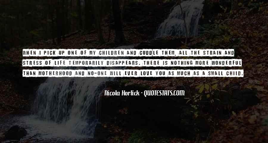 Quotes About Love And Motherhood #120500