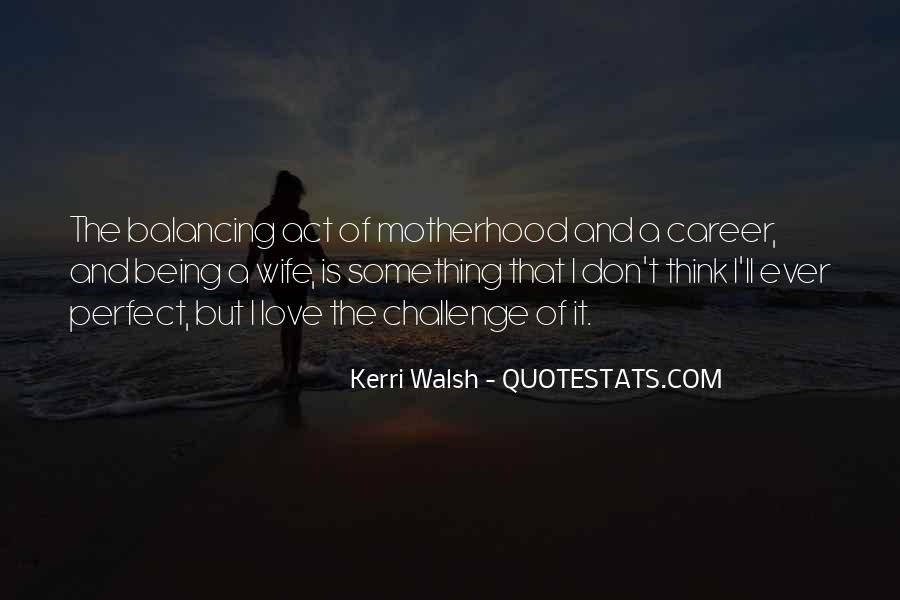 Quotes About Love And Motherhood #1509810