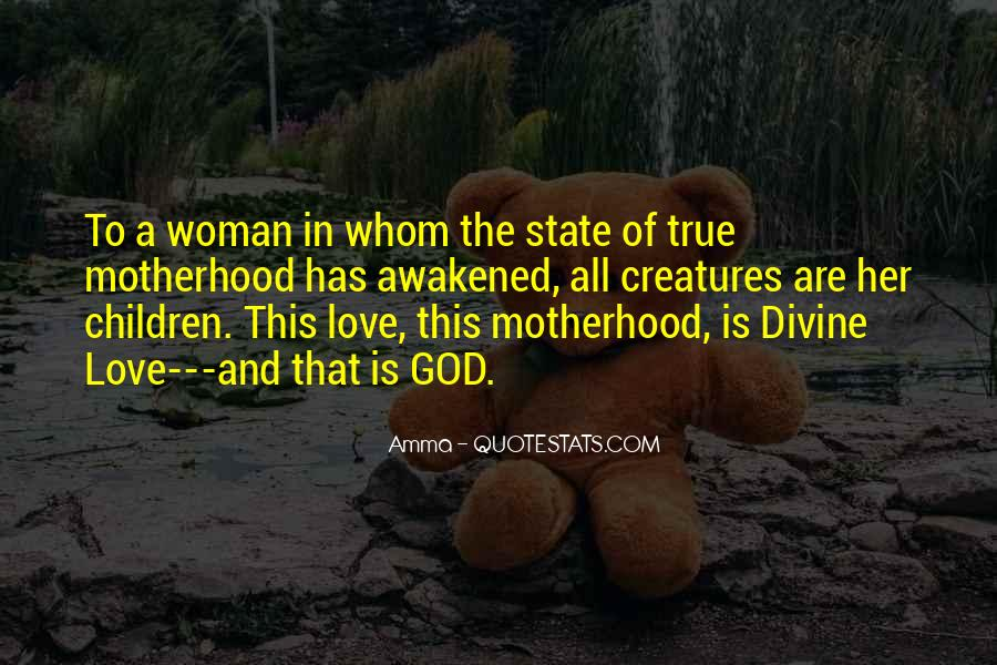 Quotes About Love And Motherhood #1666751