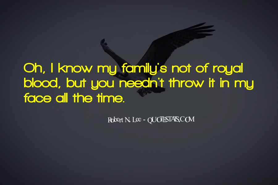 Quotes About Not Blood Family #1297008