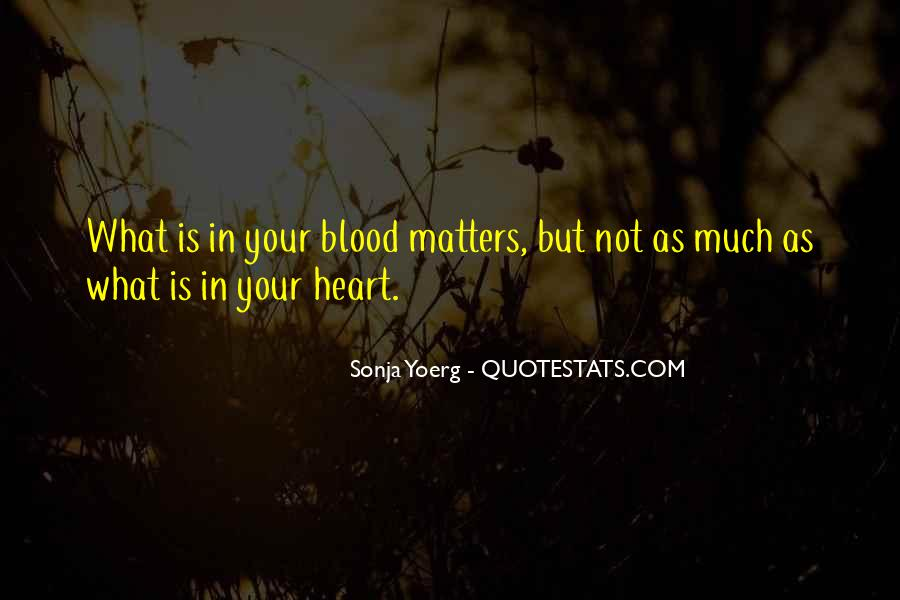 Quotes About Not Blood Family #1595808