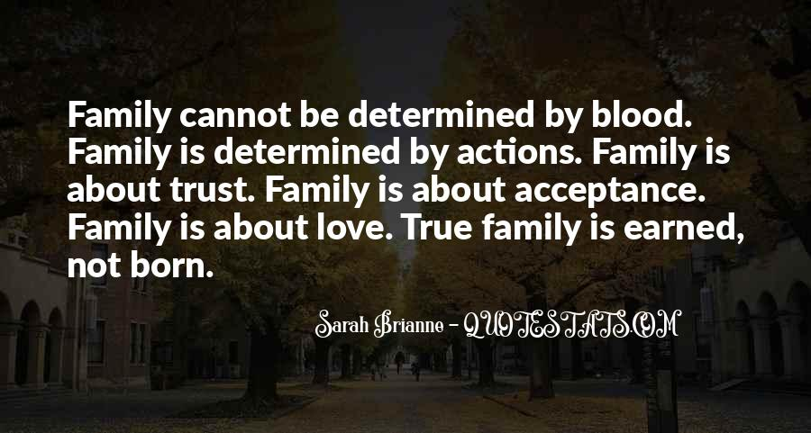 Quotes About Not Blood Family #1723057