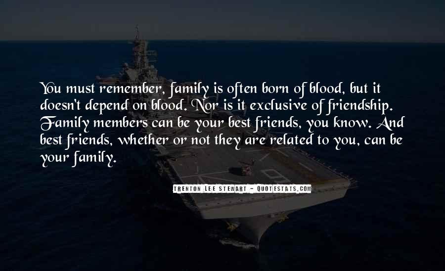 Quotes About Not Blood Family #388367