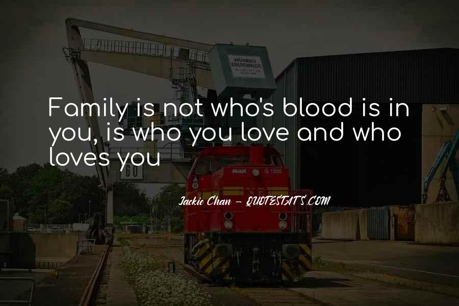 Quotes About Not Blood Family #408801