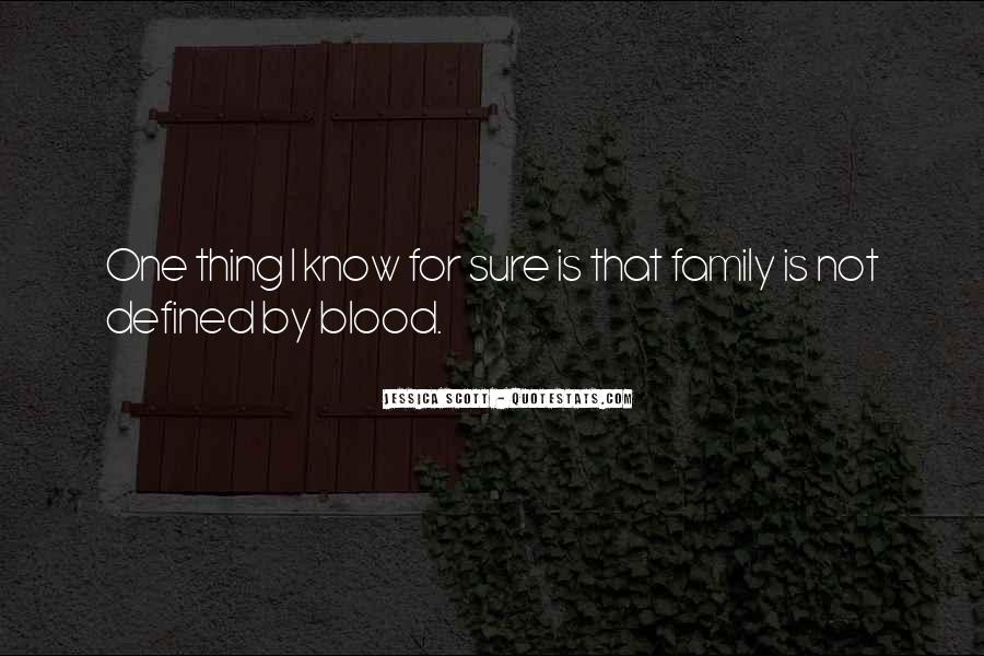 Quotes About Not Blood Family #4769