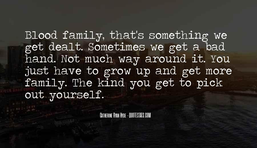 Quotes About Not Blood Family #534749