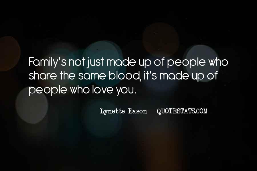 Quotes About Not Blood Family #75099