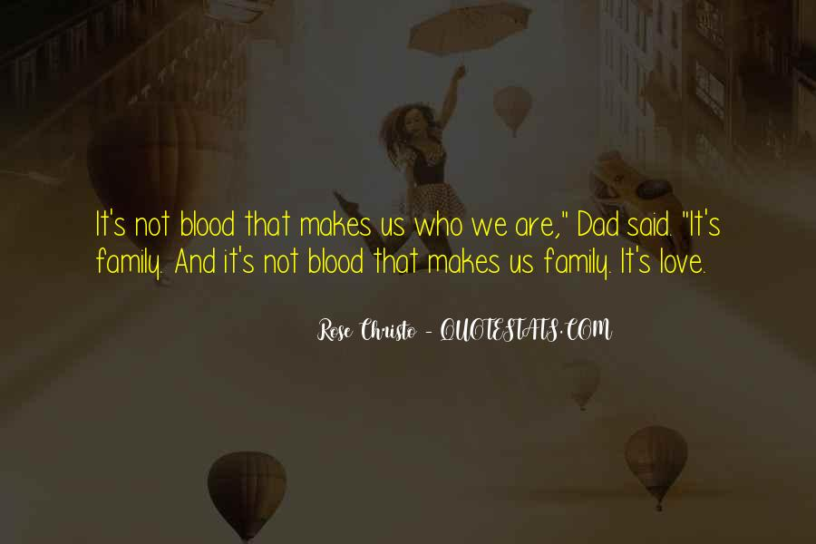 Quotes About Not Blood Family #879666