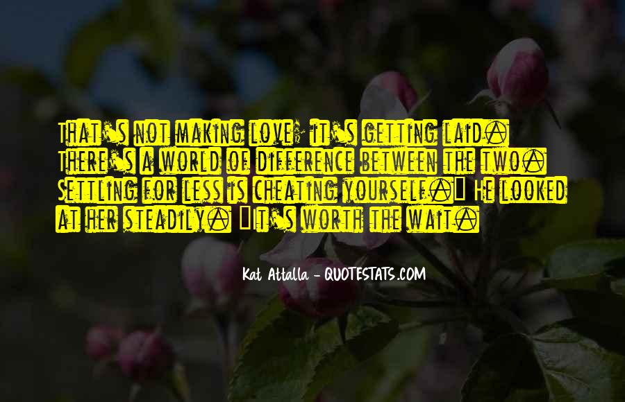 Quotes About Settling For Less In Love #285042