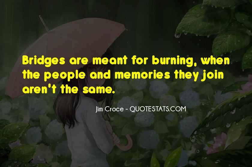Quotes About Burning Your Bridges #1101872