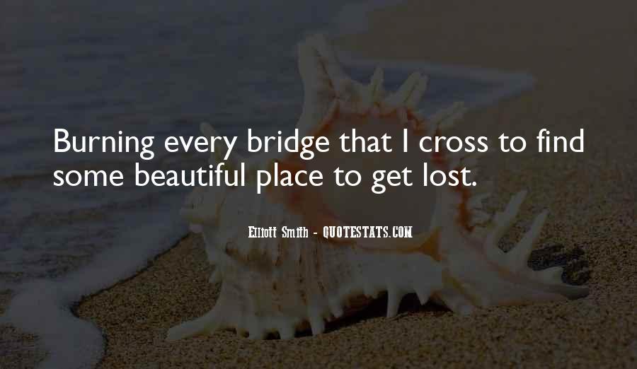 Quotes About Burning Your Bridges #1116549