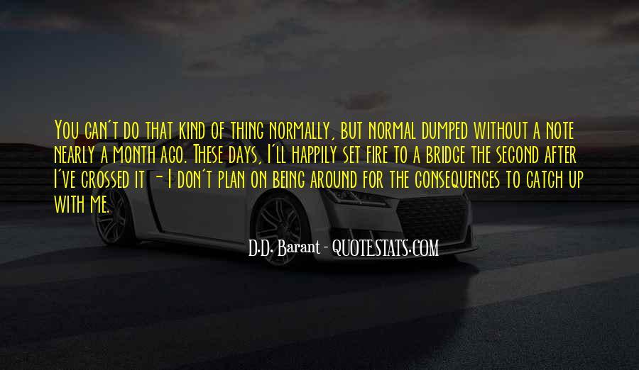 Quotes About Burning Your Bridges #52186