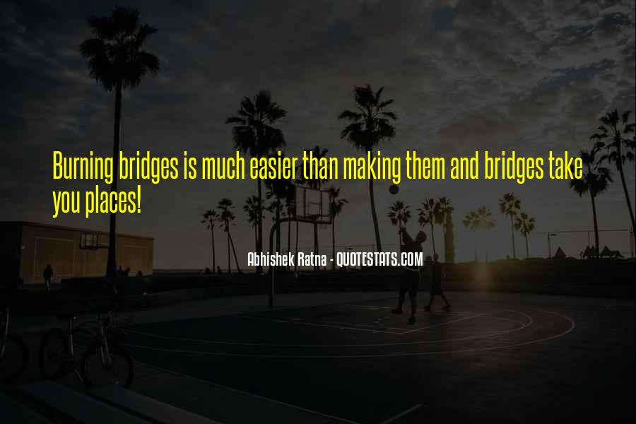 Quotes About Burning Your Bridges #942482