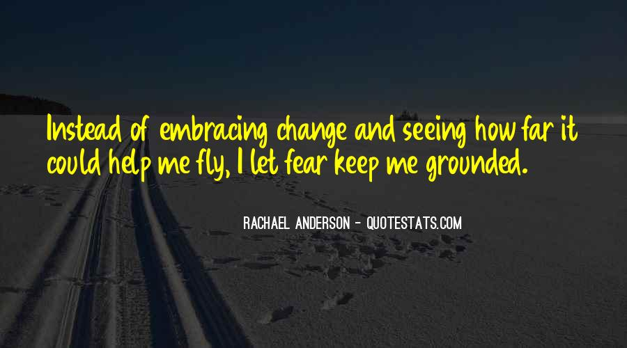 Quotes About Embracing Fear #189545