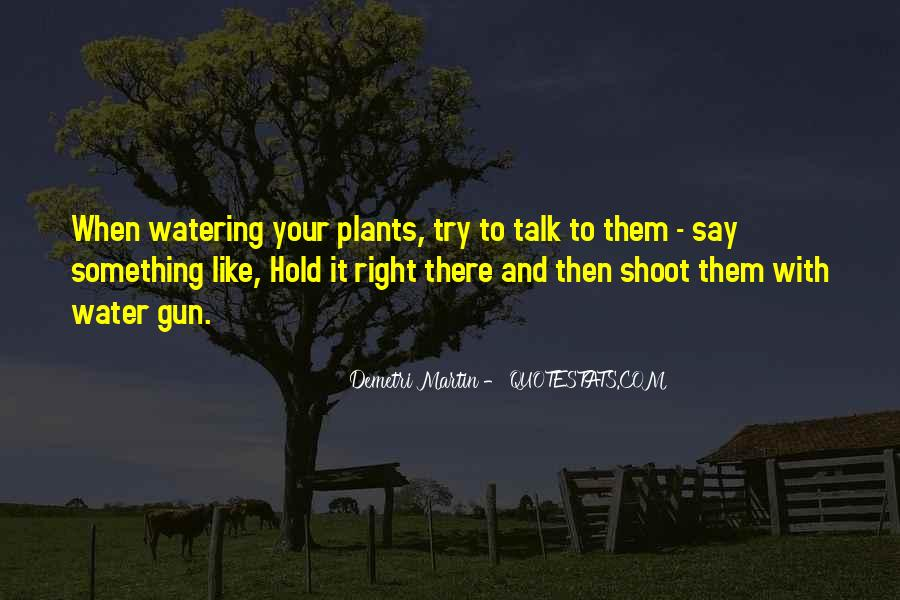 Quotes About Watering Plants #1174024