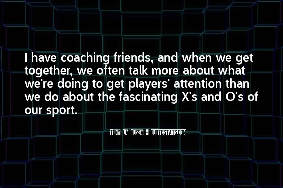 Quotes About Sports And Friends #1371074