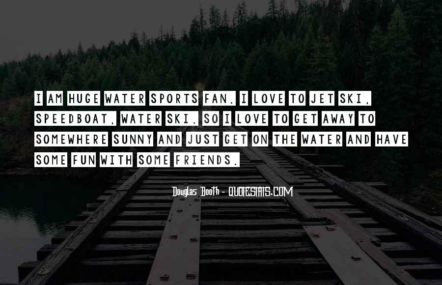 Quotes About Sports And Friends #1473414