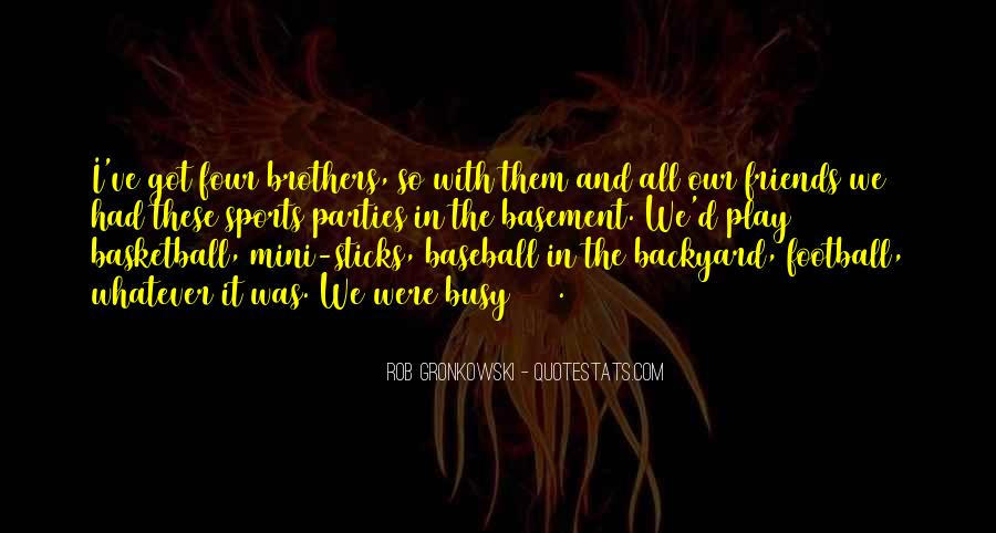 Quotes About Sports And Friends #453199